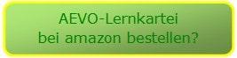Button mit Aufforderung zum Kauf über amazon: Sie können die AEVO-Lernkartei über amazon bestellen